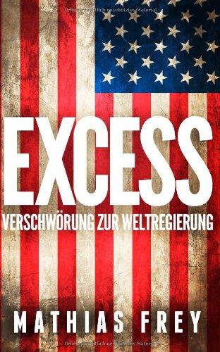 9783033041486: Excess: Verschwörung zur Weltregierung (German Edition)