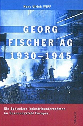Georg Fischer AG 1930 - 1945: Hans Ulrich Wipf