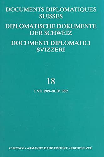 Documents diplomatiques Suisses - Diplomatische Dokumente der Schweiz 1848-1945 Vol. 18 (1949-1952)...