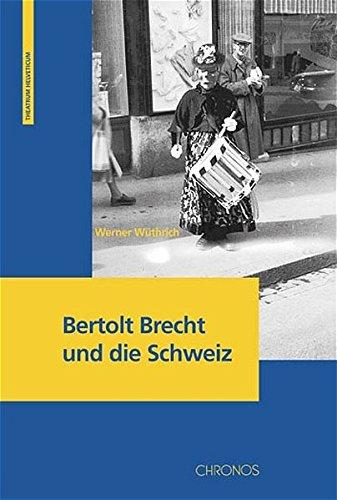 Bertolt Brecht und die Schweiz: Werner Wüthrich
