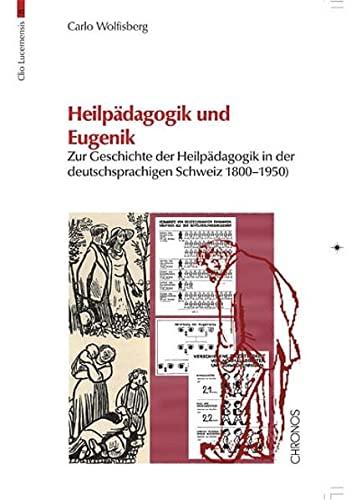 Heilpädagogik und Eugenik: Zur Geschichte der Heilpädagogik in der deutschsprachigen ...