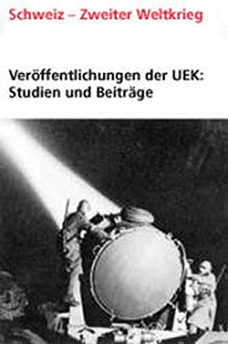 Veroffentlichungen der UEK. Studien und Beitrage zur Forschung / Die Schweiz und die ...