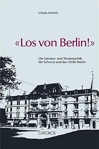 9783034006446: Los von Berlin!: Die Litertur- und Theaterpolitik der Schweiz und das 'Dritte Reich'