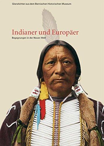 9783034006545: Indianer und Europäer