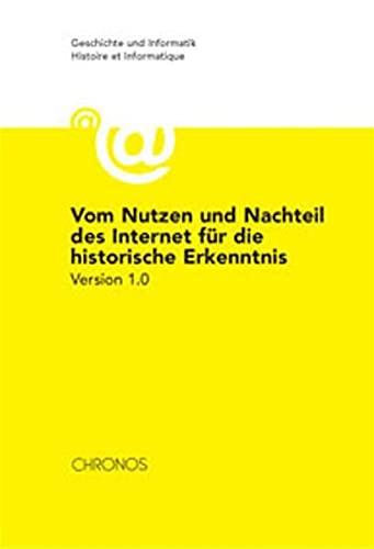 9783034006828: Vom Nutzen und Nachteil des Internet für die historische Erkenntnis