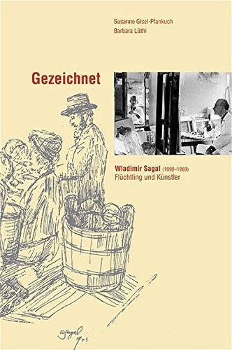 9783034007177: Gezeichnet: Wladimir Sagal (1898–1969) – Flüchtlinge und Künstler