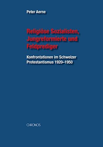 9783034007450: Religiöse Sozialisten, Jungreformierte und Feldprediger: Konfrontationen im S...