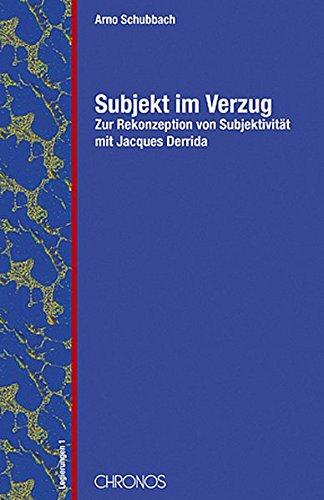 Subjekt im Verzug: Arno Schubbach