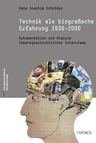 Technik als biographische Erfahrung (1930-2000): Hans J Schr�der
