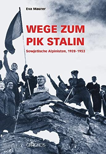 Wege zum Pik Stalin: Eva Maurer