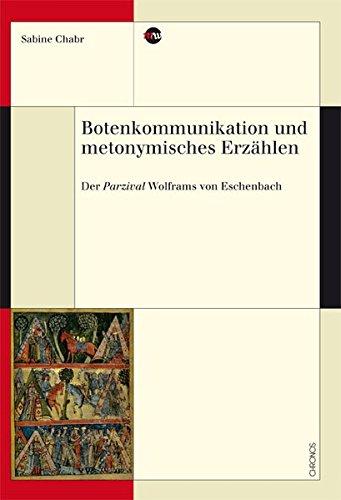 9783034010238: Botenkommunikation und metonymisches Erzählen: Der Parzival Wolframs von Eschenbach