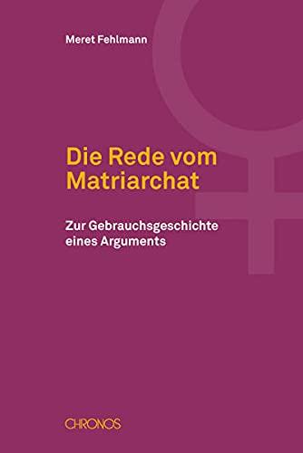 Die Rede vom Matriarchat: Meret Fehlmann