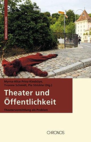 Theater und Offentlichkeit: Theatervermittlung als Problem: Myrna-Alice Prinz-Kiesbuye, Yvonne ...