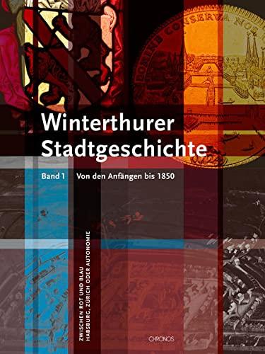 Winterthurer Stadtgeschichte. 2 Bände: Erwin Eugster