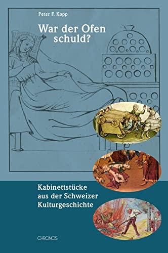 War der Ofen schuld?: Kabinettstucke aus der: Peter F Kopp
