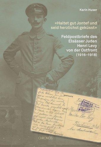 9783034012300: «Haltet gut Jontef und seid herzlichst geküsst»: Feldpostbriefe des Elsässer Juden Henri Levy von der Ostfront (1916-1918)
