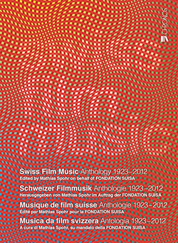 Swiss Film Music - Schweizer Filmmusik - Musique de film suisse - Musica da film svizzera: ...