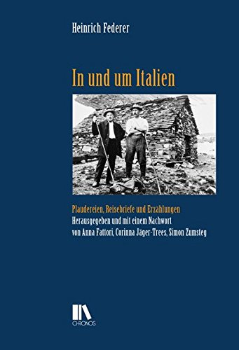 9783034012775: In und um Italien: Plaudereien, Reisebriefe und Erzählungen