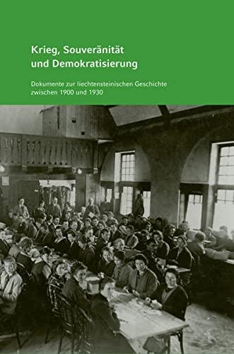 9783034012881: Krieg, Souveränität und Demokratisierung: Dokumente zur liechtensteinischen Geschichte zwischen 1900 und 1930