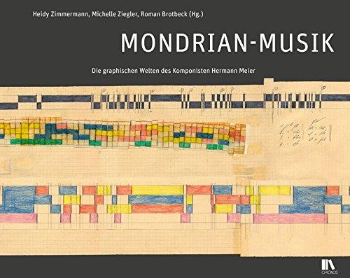Mondrian-Musik: Die graphischen Welten des Komponisten Hermann Meier (Paperback): Heidy Zimmermann,...