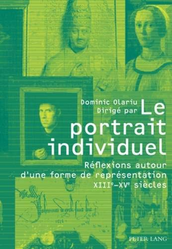 9783034300025: Le portrait individuel : Reflexions autour d'une forme de representation XIIe - XVe siecles.