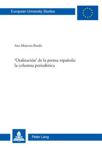 9783034300049: 'Oralización' de la prensa española: la columna periodística (Europäische Hochschulschriften. Reihe 21: Linguistik)