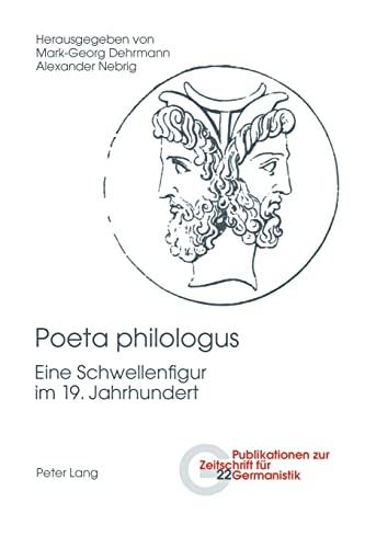 Poeta philologus: Mark-Georg Dehrmann