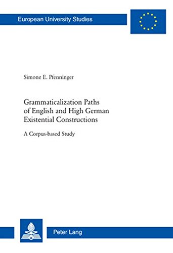 9783034300216: Grammaticalization Paths of English and High German Existential Constructions: A Corpus-Based Study (Europaeische Hochschulschriften / European ... / Publications Universitaires Europeennes)