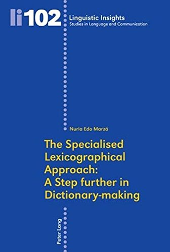 9783034300438: The Specialised Lexicographical Approach: A Step further in Dictionary-making (Linguistic Insights)