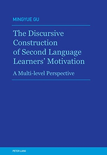 9783034300636: The Discursive Construction of Second Language Learners' Motivation: A Multi-level Perspective