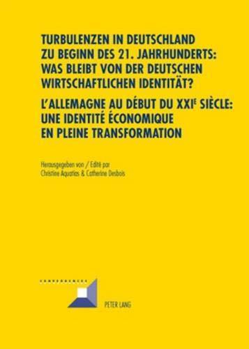 9783034300735: Turbulenzen in Deutschland Zu Beginn des 21. Jahrhunderts: Was Bleibt Von Der Deutschen Wirtschaftli (Convergences)