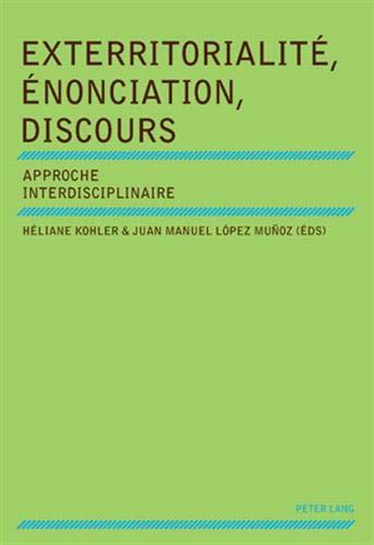9783034300780: Exterritorialité, Énonciation, Discours: Approche interdisciplinaire (French Edition)
