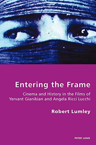 9783034301138: Entering the Frame: Cinema and History in the Films of Yervant Gianikian and Angela Ricci Lucchi (Italian Modernities)