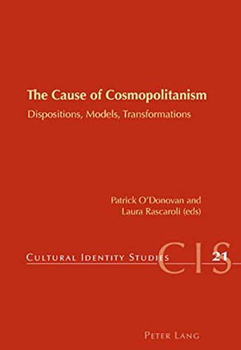 9783034301398: The Cause of Cosmopolitanism: Dispositions, Models, Transformations (Cultural Identity Studies)