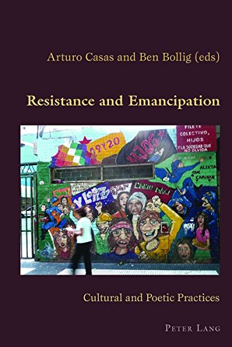 Resistance and Emancipation: Cultural and Poetic Practices (Hispanic Studies: Culture and Ideas) (...