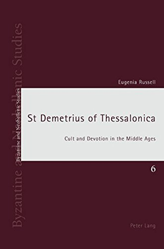 St. Demetrius of Thessalonica : Cult and Devotion in the Middle Ages: Russell, Eugenia
