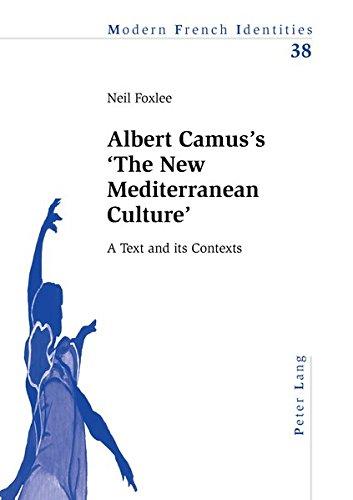 9783034302074: Albert Camus's 'the New Mediterranean Culture': A Text and Its Contexts: 38