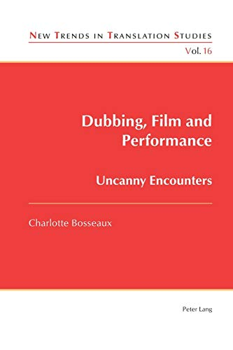 9783034302357: Dubbing, Film and Performance: Uncanny Encounters