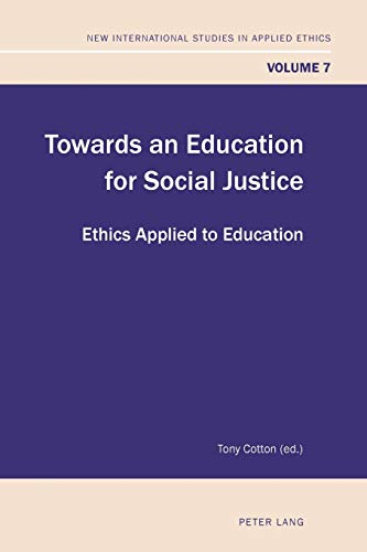 9783034302456: Towards an Education for Social Justice: Ethics Applied to Education (New International Studies in Applied Ethics)