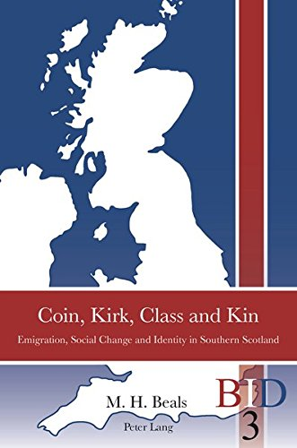 9783034302524: Coin, Kirk, Class and Kin: Emigration, Social Change and Identity in Southern Scotland (British Identities since 1707)