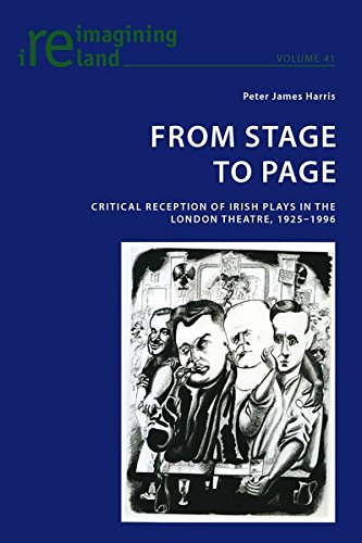 9783034302661: From Stage to Page: Critical Reception of Irish Plays in the London Theatre, 1925–1996 (Reimagining Ireland)