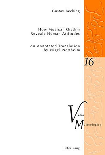 9783034303088: How Musical Rhythm Reveals Human Attitudes: An Annotated Translation by Nigel Nettheim (Varia Musicologica)