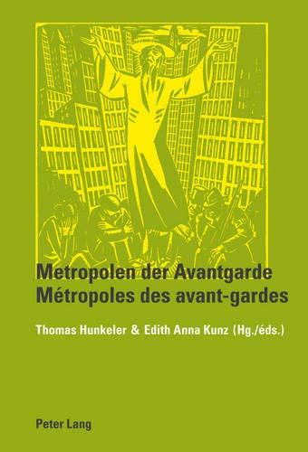 Metropolen der Avantgarde. Métropoles des avant-gardes: Thomas Hunkeler