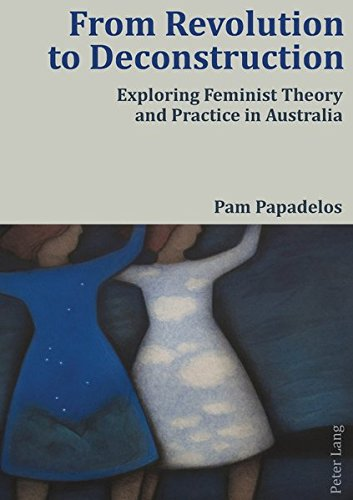 9783034303514: From Revolution to Deconstruction: Exploring Feminist Theory and Practice in Australia