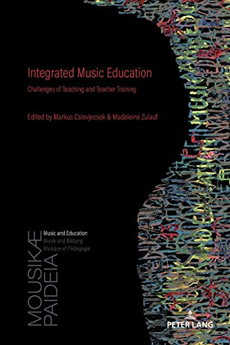 Integrated Music Education: Challenges of Teaching and: Peter Lang AG,