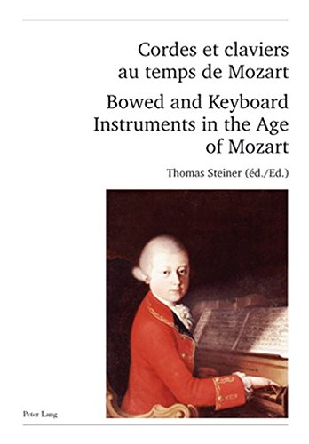 Cordes et claviers au temps de Mozart . Bowed and Keyboard Instruments in the Age of Mozart: Thomas...