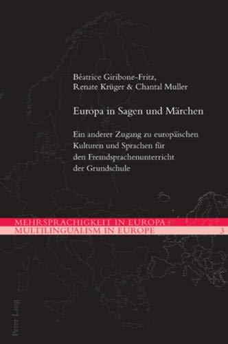9783034303989: Europa in Sagen und Märchen: Ein anderer Zugang zu europäischen Kulturen und Sprachen für den Fremdsprachenunterricht der Grundschule ... / Multilingualism in Europe) (German Edition)