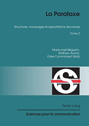 9783034304122: La Parataxe: Tome 2- Structures, marquages et exploitations discursives (Sciences pour la communication) (French Edition)