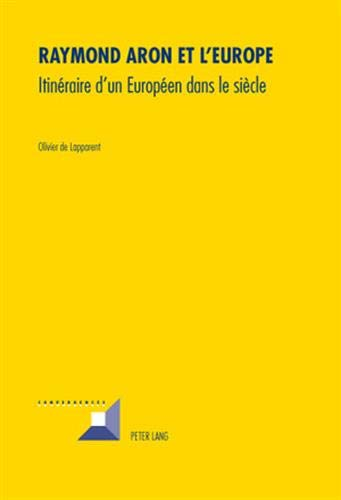 Raymond Aron et l'Europe: Olivier de Lapparent