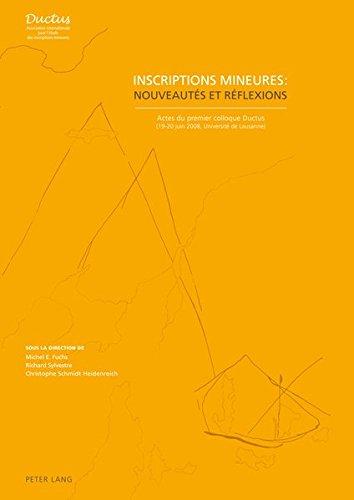 9783034304429: Inscriptions mineures : nouveautés et réflexions: Actes du premier colloque Ductus (19-20 juin 2008, Université de Lausanne) (French Edition)